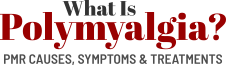 What Is Polymyalgia?
